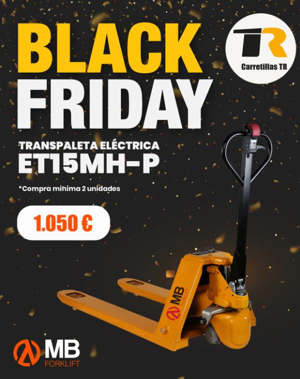 Carretillas TR incorpora la transpaleta eléctrica ET15MH-P en el Black Friday
