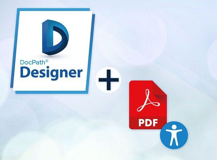 Generar documentos PDF accesibles según las nuevas regulaciones sobre documentos bancarios con DocPath V6